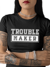 "Women's ""Trouble Maker"" Tee by Tat Daddy (Black)"