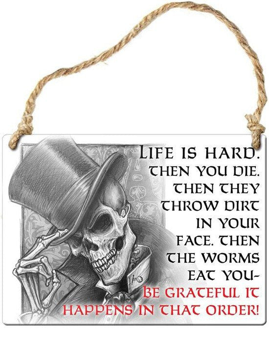 """Life Is Hard"" Sign by Alchemy of England - www.inkedshop.com"