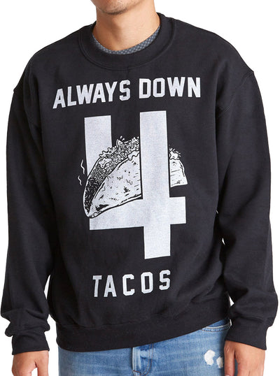 Unisex Always Down 4 Tacos Crewneck Sweatshirt by Pyknic