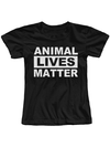 "Women's ""Animal Lives Matter"" Tee by The T-Shirt Whore (Black) - www.inkedshop.com"