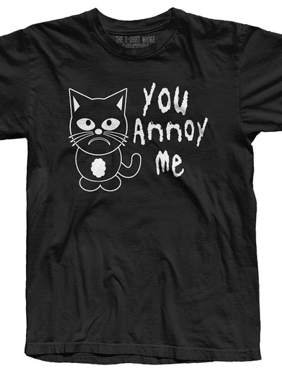 Men's You Annoy Me Tee by The T-Shirt Whore