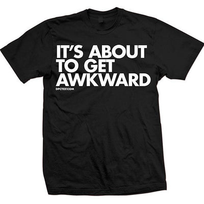 "Unisex ""It's About To Get Awkward"" Tee by Dpcted Apparel (Black) - www.inkedshop.com"