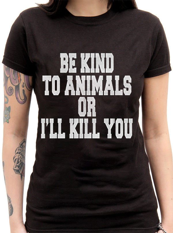 Women's Be Kind To Animals... Tee by The T-Shirt Whore
