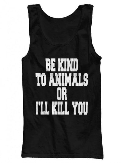 "Men's ""Be Kind To Animals Or I'll Kill You"" Tank by The T-Shirt Whore (Black) - InkedShop - 2"