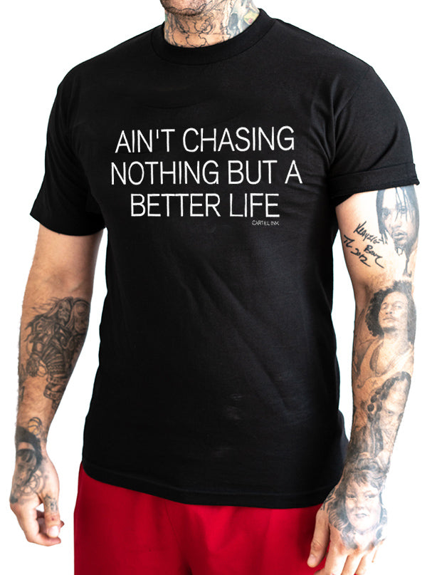 Men's Ain't Chasing Nothing Tee by Cartel Ink
