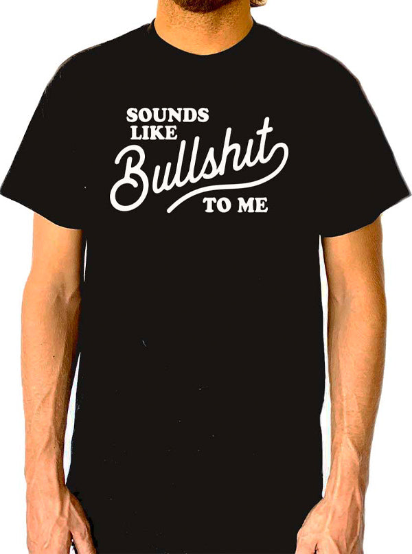 Men's Sounds Like Bullshit Tee by Gypsy Treasures
