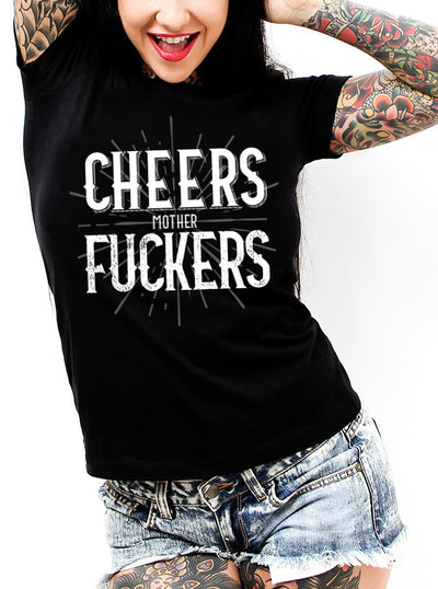 Unisex Cheers Mother Fuckers Tee by Dirty Shirty