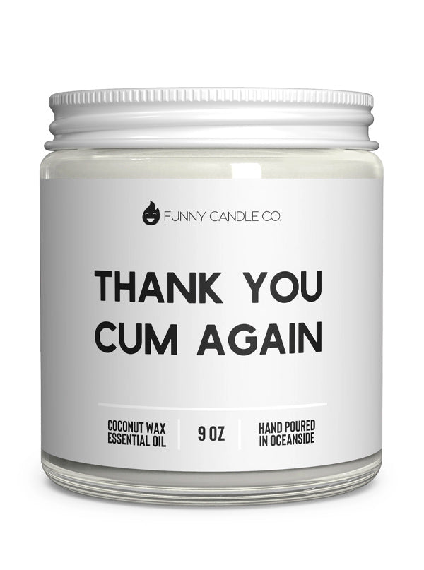 Thank You C*m Again Candle