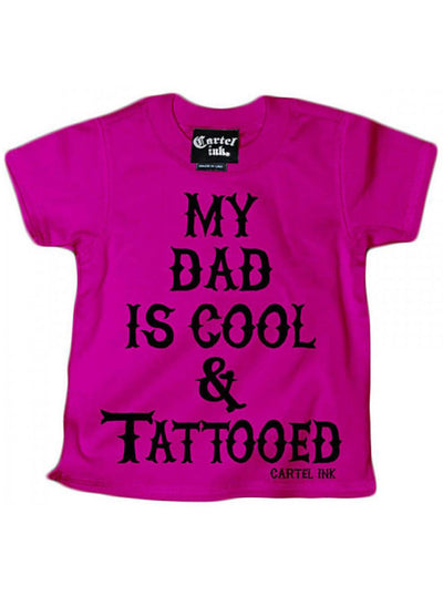 "Kid's ""My Dad is Cool & Tattooed"" Tee by Cartel Ink (More Options)"