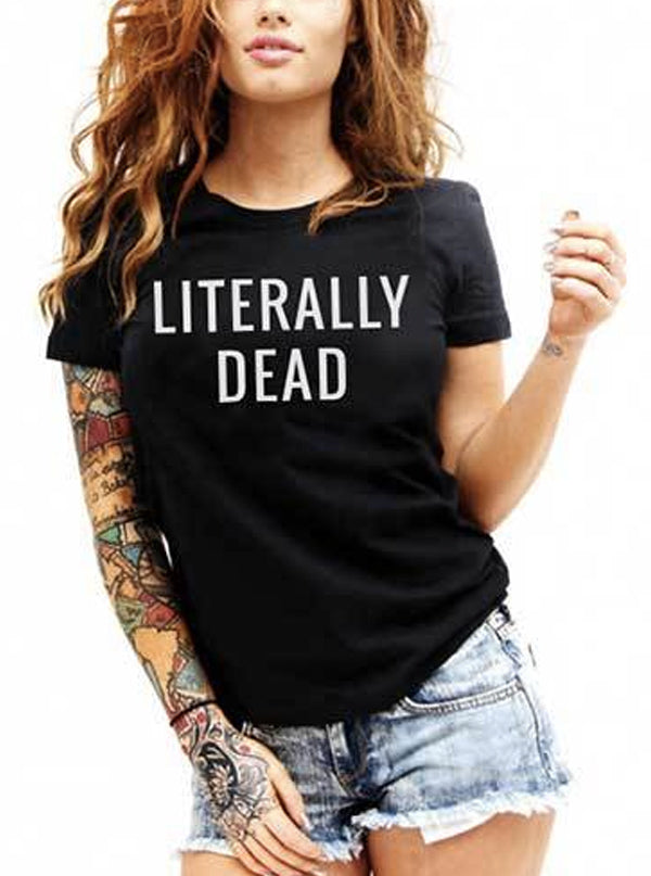 "Women's ""Literally Dead"" Tee by Dirty Shirty (Black)"