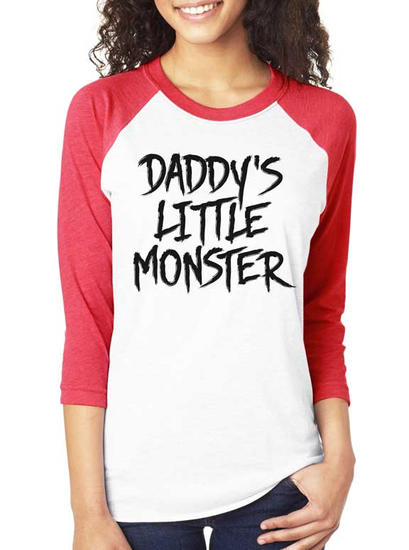 Women's Daddy's Little Monster 3/4 Sleeve Raglan Tee