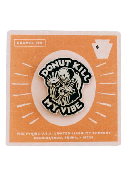 """Donut Kill My Vibe"" Pin by Pyknic - www.inkedshop.com"