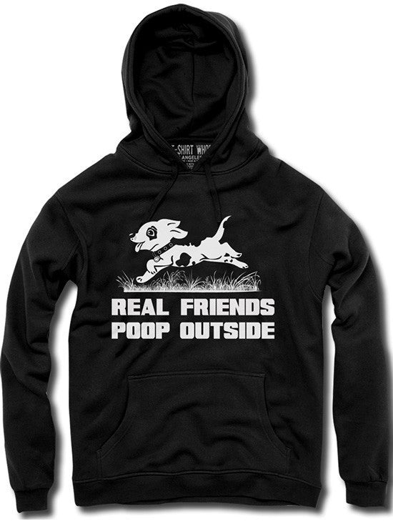 "Unisex ""Real Friends Poop Outside"" Hoodie by The T-Shirt Whore (Black) - www.inkedshop.com"