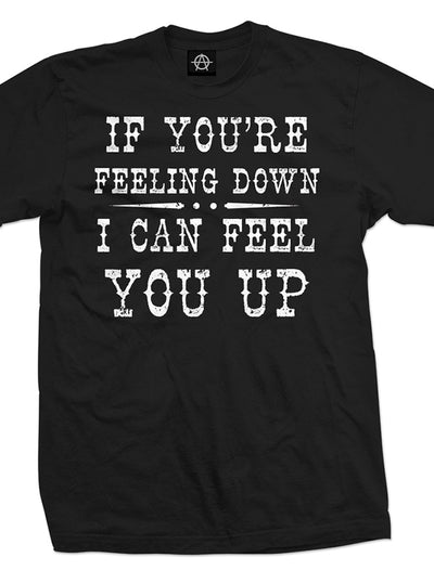 Men's If You're Feeling Down I Can Feel You Up Tee by Aesop Originals