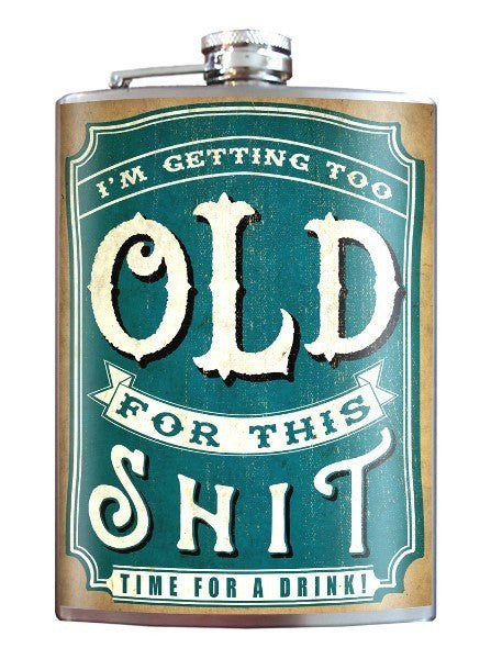 """Too Old For This Shit"" Flask by Trixie & Milo - www.inkedshop.com"