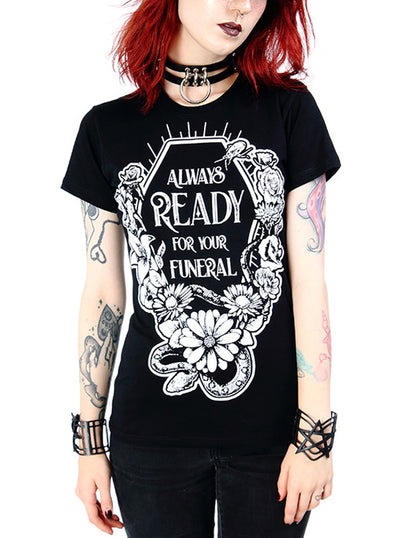Women's Always Ready For Your Funeral Tee by Restyle