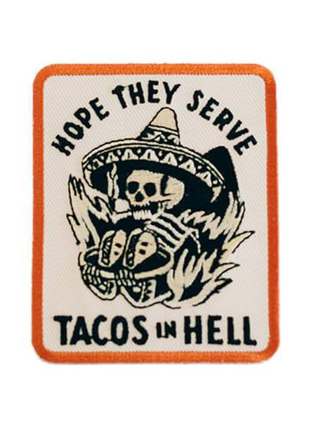 """Hope They Serve Tacos In Hell"" Patch by Pyknic - www.inkedshop.com"