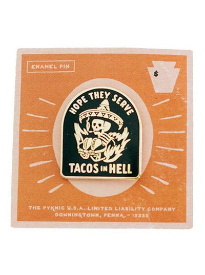 """Hope They Serve Tacos In Hell"" Pin by Pyknic - www.inkedshop.com"