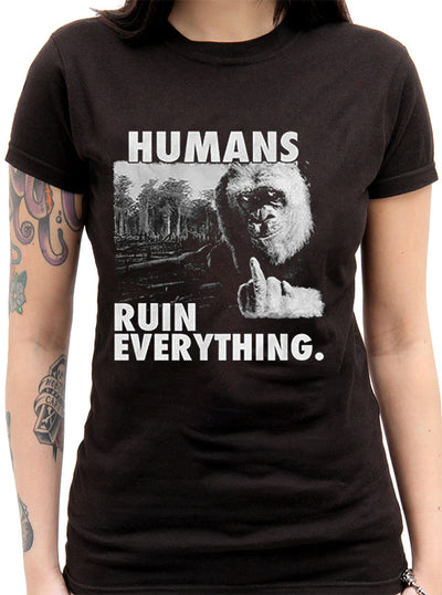 Women's Humans Ruin Everything Tee by The T-Shirt Whore