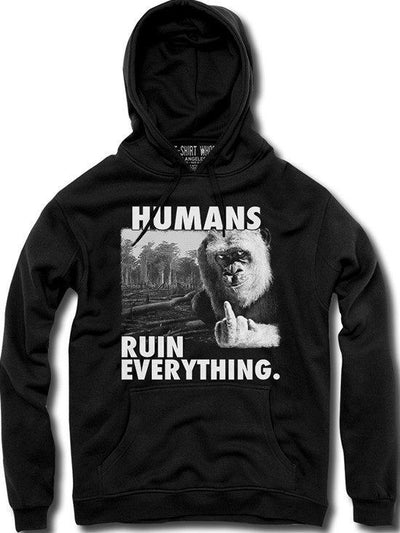 "Unisex ""Humans Ruin Everything"" Hoodie by The T-Shirt Whore (Black) - www.inkedshop.com"