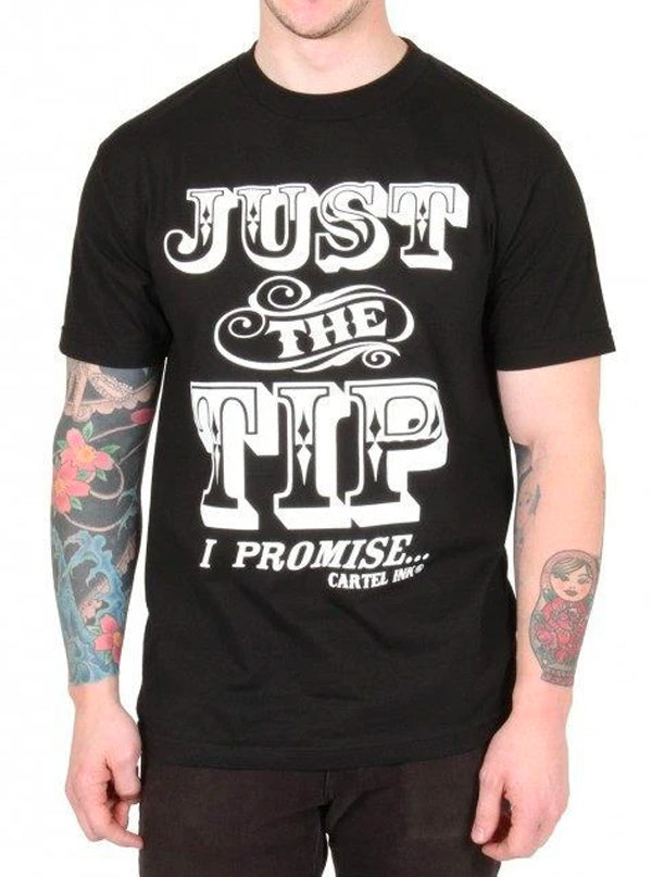 Men S Just The Tip I Promise Tee By Cartel Ink Black Inked Shop