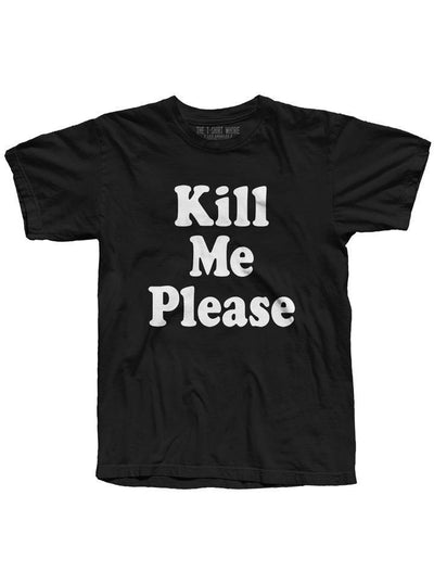 "Men's ""Kill Me Please"" Tee by The T-Shirt Whore (Black) - www.inkedshop.com"