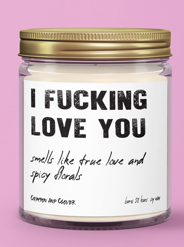 I Fucking Love You Spicy Candle