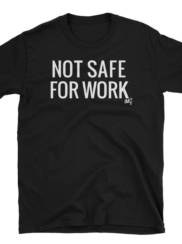 Men's Not Safe for Work Tee by NSFW