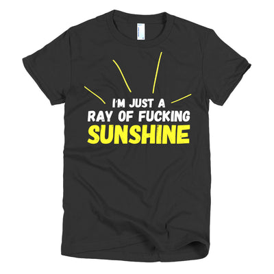 Women's Ray of Fucking Sunshine Tee by Dirty Shirty