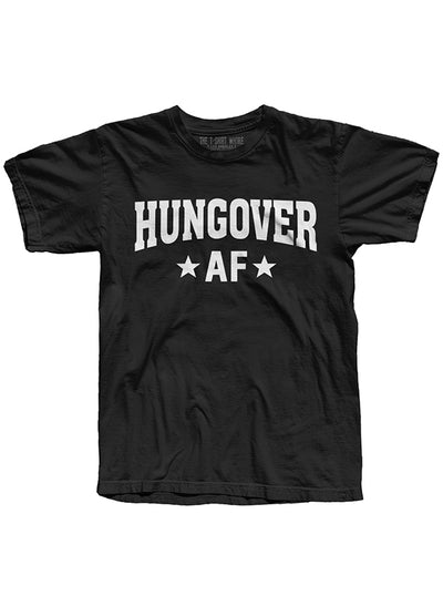 Men's Hungover AF Tee by The T-Shirt Whore