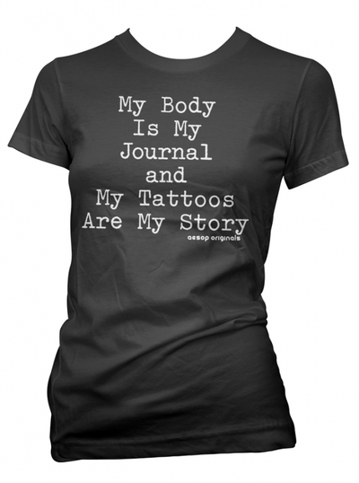 "Women's ""My Body Is My Journal and My Tattoos Are My Story"" Tee by Aesop Originals (Black) - www.inkedshop.com"