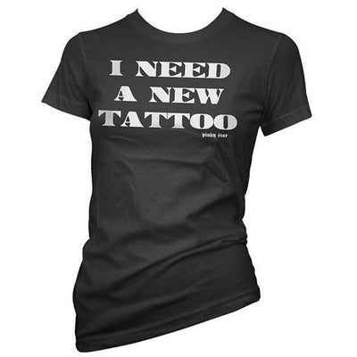 "Women's ""I Need A New Tattoo"" Tee by Pinky Star (Black) - InkedShop - 2"