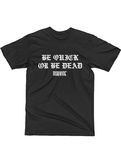 Men's Be Quick Or Be Dead Tee by Norvine