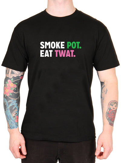 Unisex Smoke Pot Eat Twat Tee by Dirty Shirty
