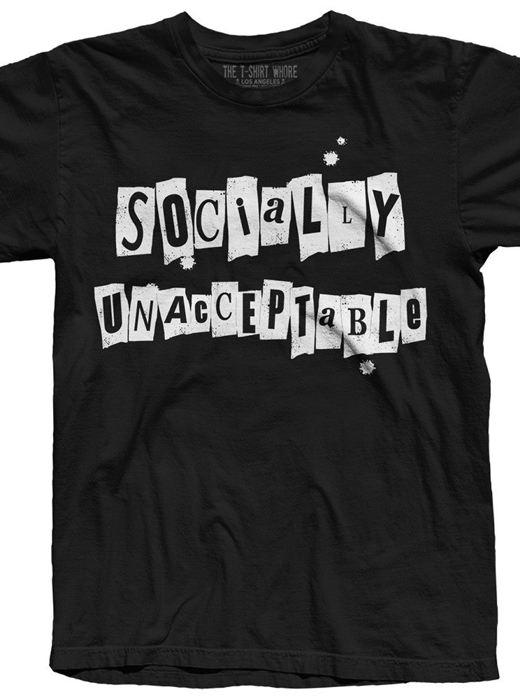 Men's Socially Unacceptable Tee by The T-Shirt Whore
