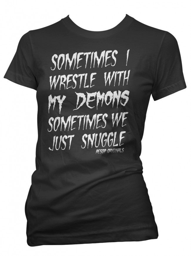 "Women's ""Sometimes I Wrestle With My Demons"" Tee by Aesop Originals (Black) - www.inkedshop.com"