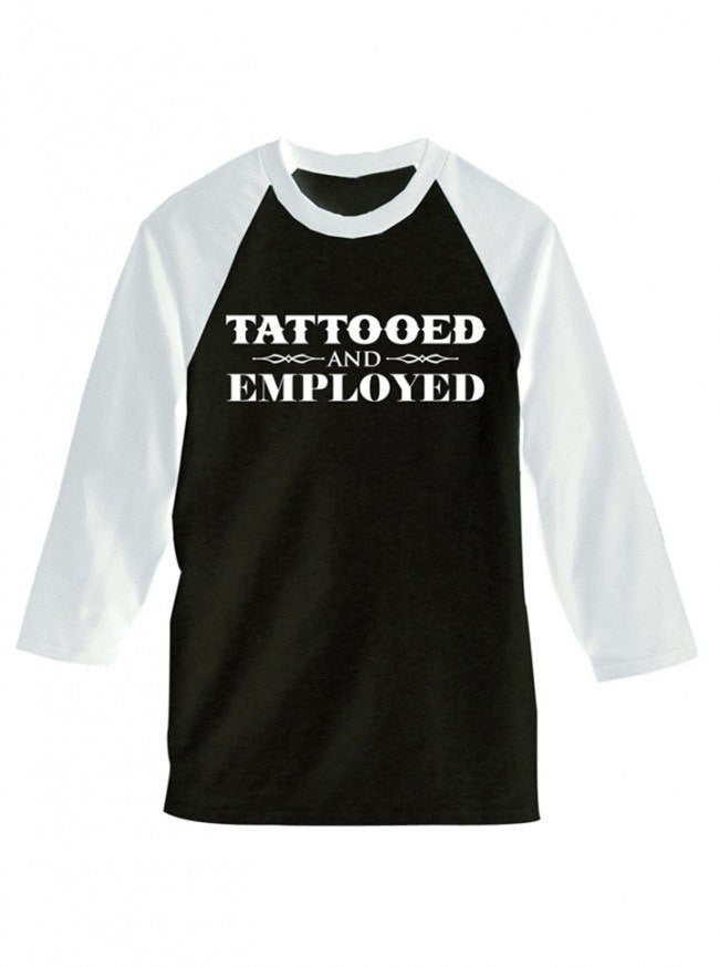 "Men's ""Tattooed And Employed"" Baseball Tee by Steadfast Brand (Black/White) - www.inkedshop.com"