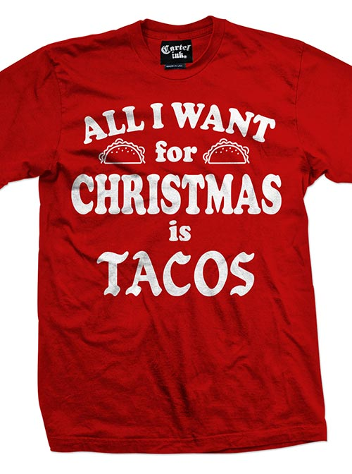 Men's All I Want For Christmas Is Tacos Tee by Cartel Ink