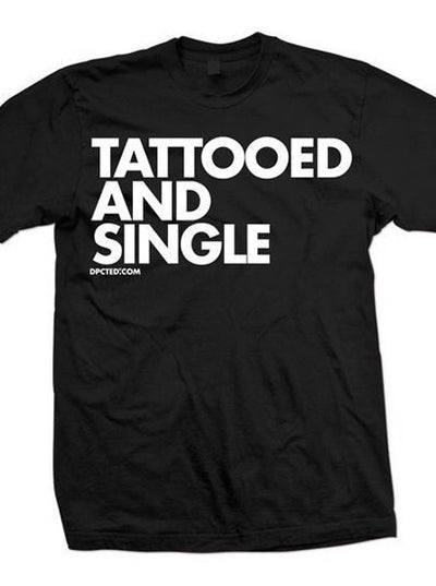 "Unisex ""Tattooed and Single"" Tee by Dpcted Apparel (Black) - www.inkedshop.com"