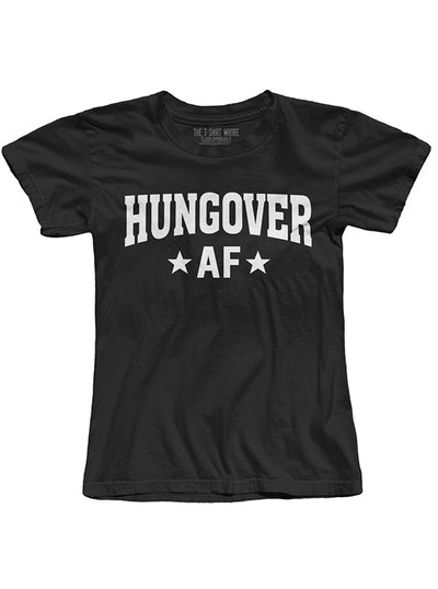 "Women's ""Hungover AF"" Tee by The T-Shirt Whore (More Options)"