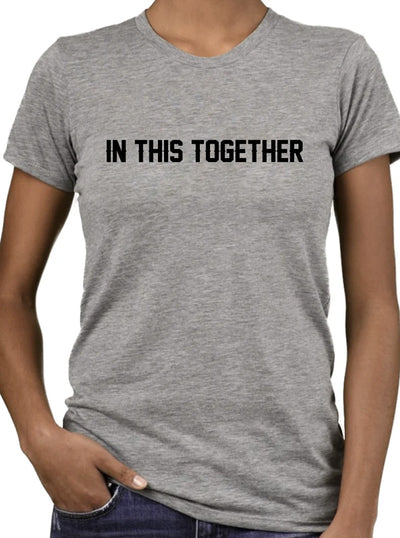 Unisex In This Together Collection by 6 Feet Clothing