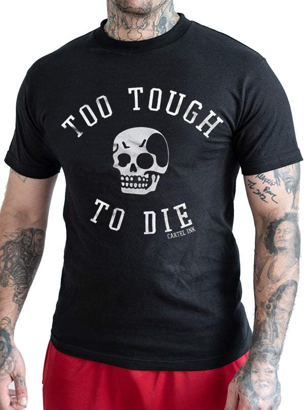 Men's Too Tough To Die Tee by Cartel Ink