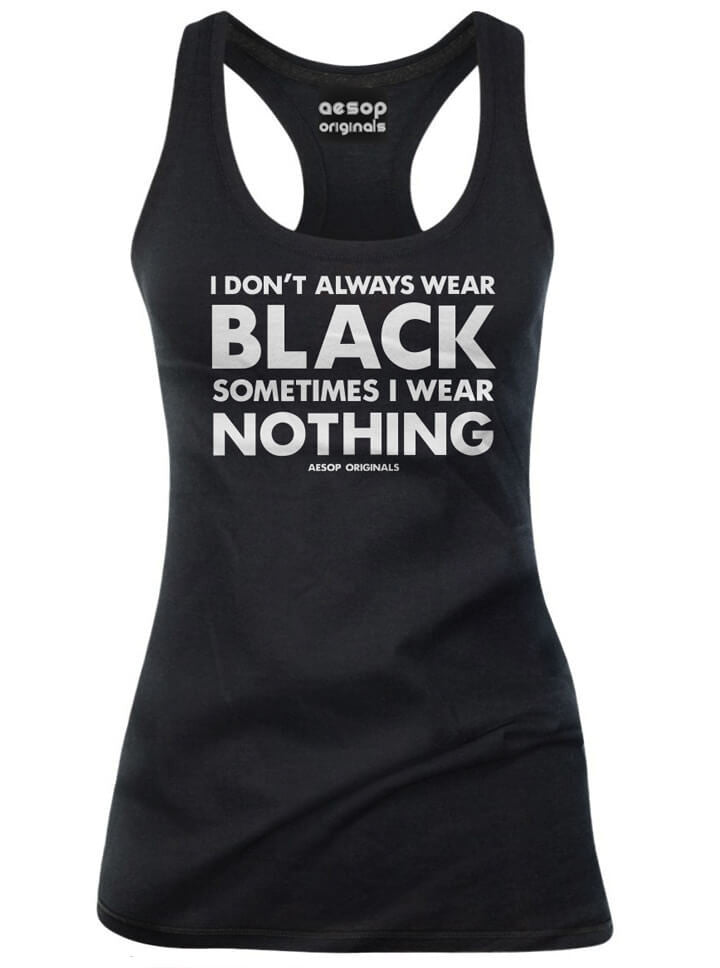 "Women's ""I Don't Always Wear Black Sometimes I Wear Nothing"" Tank by Aesop Originals (Black) - www.inkedshop.com"