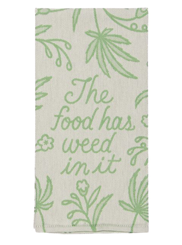 The Food Has Weed In It Dish Towel
