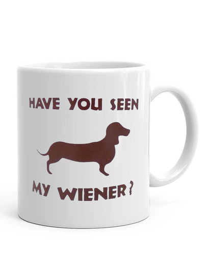 Have You Seen My Weiner Giant Mug