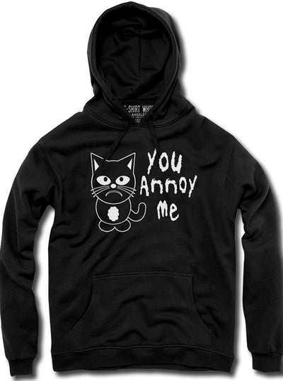 "Unisex ""You Annoy Me"" Hoodie by The T-Shirt Whore (Black)"