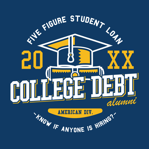 College Debt Funny T-Shirt
