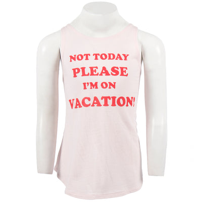 Not Today Im On Vacation Tank