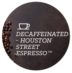 Decaffeinated - Houston Street Espresso™ - Java Bean Plus