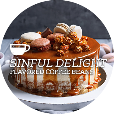 Sinful Delight Flavored Coffee Beans
